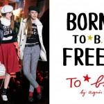 """トゥービー バイ アニエスベー""""BORN TO B. FREE!""""キャンペーン開催!"""